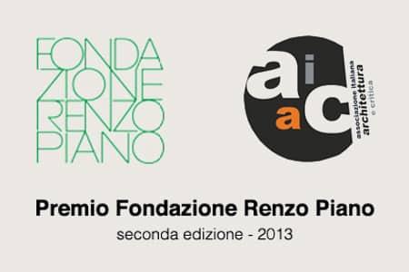 PREMIO FONDAZIONE RENZO PIANO 2013 Selected